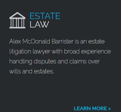Alex McDonald is an estate litigation lawyer with broad experience handling disputes and claims over wills and estates. Click to learn more.